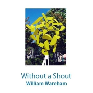 Without a Shout by William Wareham