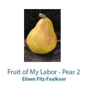 Fruit of My Labor - Pear 2 by Eileen Fitz-Faulkner